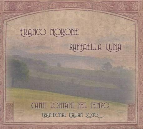 CantiLontaniNelTempoCd-Chitarra_-FrancoMorone---Voce_RaffaellaLuna
